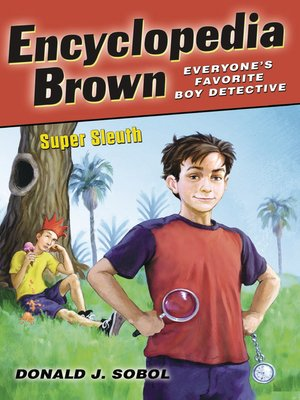Click this cover for a(n) eBook sample of Encyclopedia Brown, Super Sleuth.
