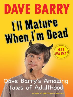 Click this cover for a(n) eBook sample of I'll Mature When I'm Dead
