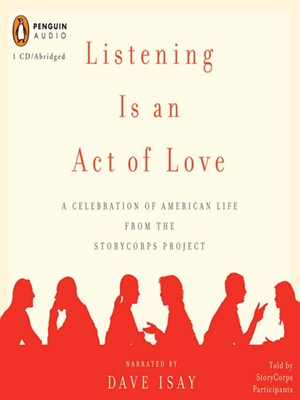 Click this cover for a(n) Audiobook sample of Listening Is an Act of Love.