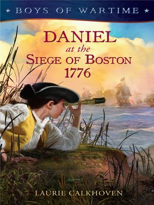 Click this cover for a(n) eBook sample of Daniel at the Siege of Boston, 1776