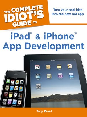 Click this cover for a(n) eBook sample of The Complete Idiot's Guide to iPad and iPhone App Development.