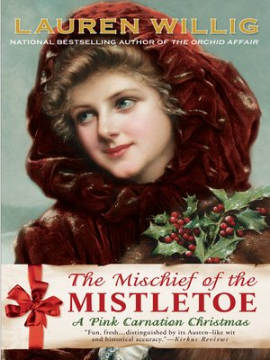Cover of The Mischief of the Mistletoe: A Pink Carnation Christmas