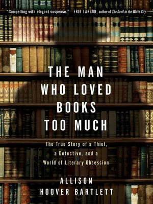 Cover of The Man Who Loved Books Too Much