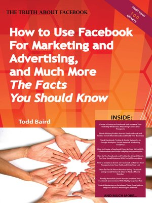 Cover of The Truth About Facebook - How to Use Facebook For Marketing and Advertising, and Much More -  The Facts You Should Know