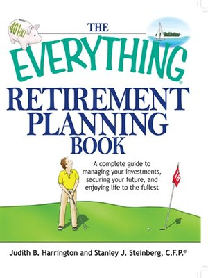 The Everything Retirement Planning Book - Fullerton Public Library ...