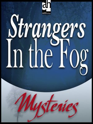 Click this cover for a(n) Audiobook sample of Strangers In the Fog