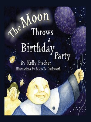 Click this cover for a(n) eBook sample of The Moon Throws a Birthday Party.