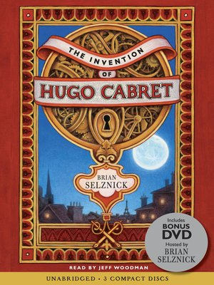 Click this cover for a(n) Audiobook sample of The Invention of Hugo Cabret