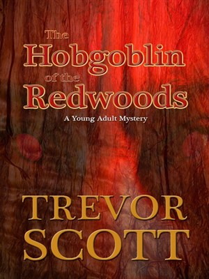 The Hobgoblin of the Redwoods