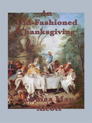 Click this cover for a(n) eBook sample of An Old-Fashioned Thanksgiving