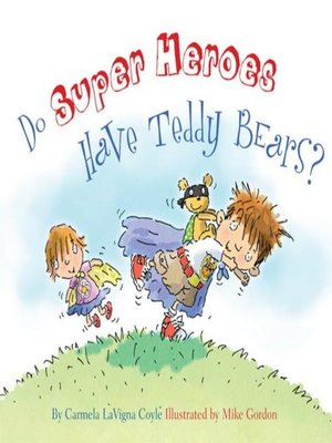Click this cover for a(n) eBook sample of Do Super Heroes Have Teddy Bears?.