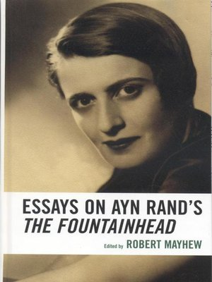 Essays on Ayn Rand's The Fountainhead