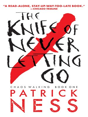Cover of The Knife of Never Letting Go