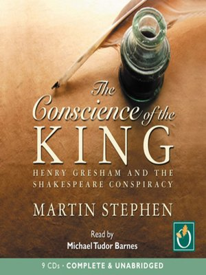 The Conscience of the King: Henry Gresham and the Shakespeare Conspiracy