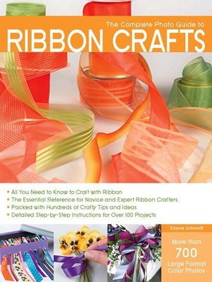 Cover of The Complete Photo Guide to Ribbon Crafts