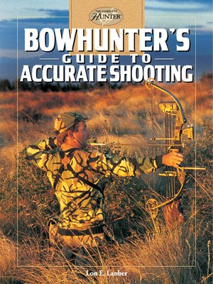 Click this cover for a(n) eBook sample of Bowhunter's Guide to Accurate Shooting