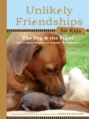 Click this cover for a(n) eBook sample of Unlikely Friendships for Kids