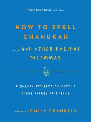 How to Spell Chanukah...And Other Holiday Dilemmas