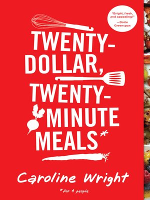 Cover of Twenty-Dollar, Twenty-Minute Meals