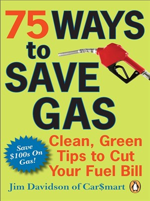 Click this cover for a(n) eBook sample of 75 Ways To Save Gas.