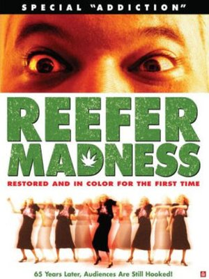 Reefer Madness (a. k. a. Tell Your Children)