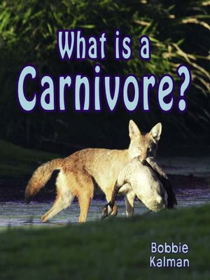 Click this cover for a(n) eBook sample of What is a Carnivore?