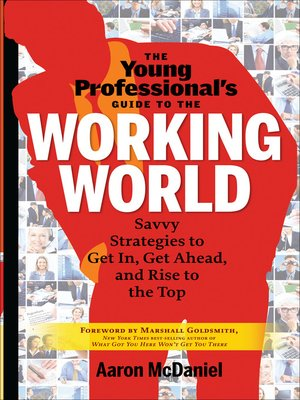 Click here to view eBook details for The Young Professional's Guide to the Working World by Aaron McDaniel