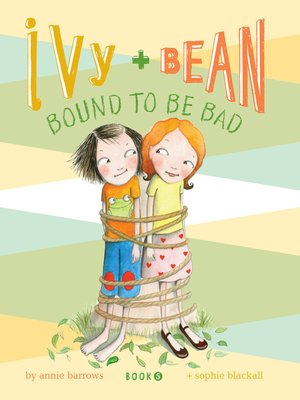 Click this cover for a(n) eBook sample of Ivy and Bean Bound to Be Bad.
