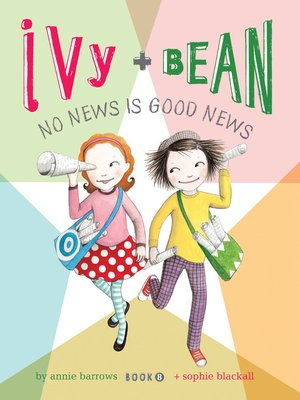 Click this cover for a(n) eBook sample of Ivy and Bean No News Is Good News.