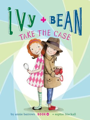 Click this cover for a(n) eBook sample of Ivy and Bean Take the Case