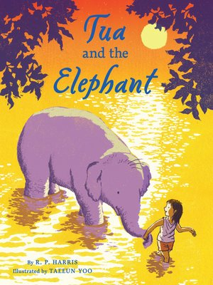 Click this cover for a(n) eBook sample of Tua and the Elephant