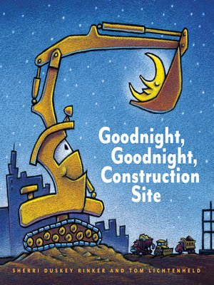 Click this cover for a(n) eBook sample of Goodnight, Goodnight, Construction Site