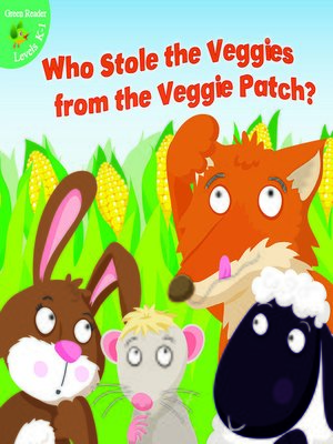 Click this cover for a(n) eBook sample of Who Stole the Veggies from the Veggie Patch?.