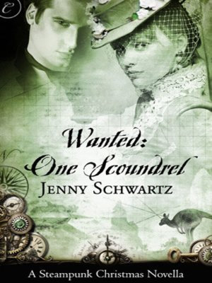 Click this cover for a(n) eBook sample of Wanted: One Scoundrel: A Steampunk Christmas Novella