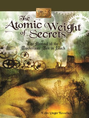 Click this cover for a(n) eBook sample of The Atomic Weight of Secrets or The Arrival of the Mysterious Men in Black