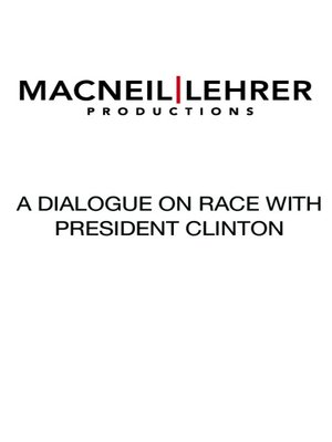 A Dialogue on Race with President Clinton