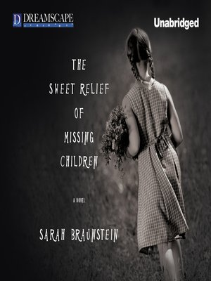 Click this cover for a(n) Audiobook sample of The Sweet Relief of Missing Children.