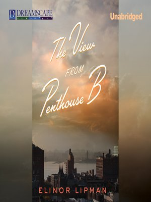 Click this cover for a(n) Audiobook sample of The View from Penthouse B