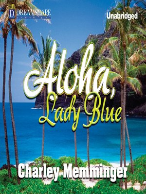 Click this cover for a(n) Audiobook sample of Aloha, Lady Blue.