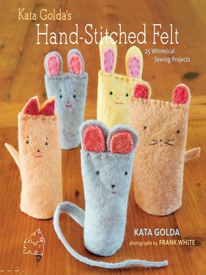 Click this cover for a(n) eBook sample of Kata Golda's Hand-Stitched Felt