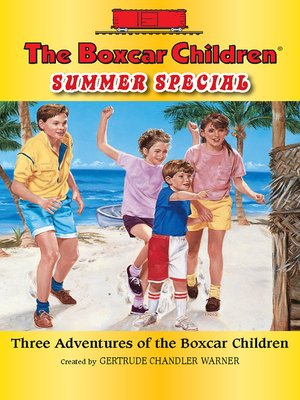 Click this cover for a(n) eBook sample of The Boxcar Children Summer Special