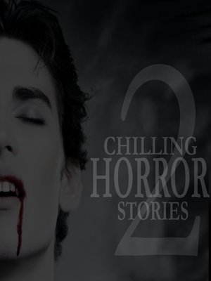 Chilling Horror Stories - Volume 2