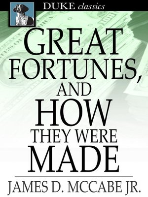 Click this cover for a(n) eBook sample of Great Fortunes, and How They Were Made.