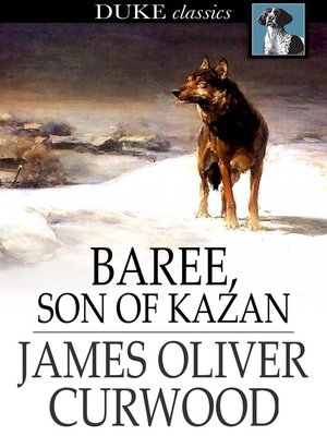 Click this cover for a(n) eBook sample of Baree, Son of Kazan.