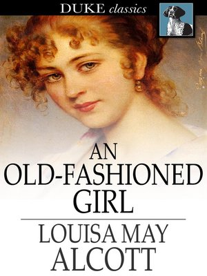 Click this cover for a(n) eBook sample of An Old-Fashioned Girl.