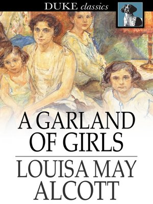 Click this cover for a(n) eBook sample of A Garland of Girls