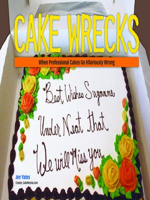 Click this cover for a(n) eBook sample of Cake Wrecks.