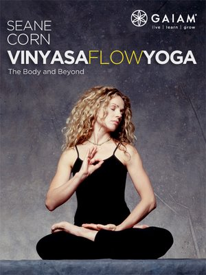 Vinyasa Flow Yoga - The Body And Beyond