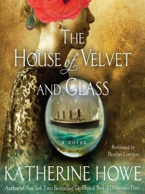 Click this cover for a(n) Audiobook sample of The House of Velvet and Glass.