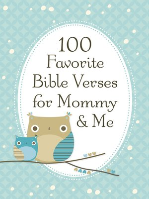 Click this cover for a(n) eBook sample of 100 Favorite Bible Verses for Mommy and Me.